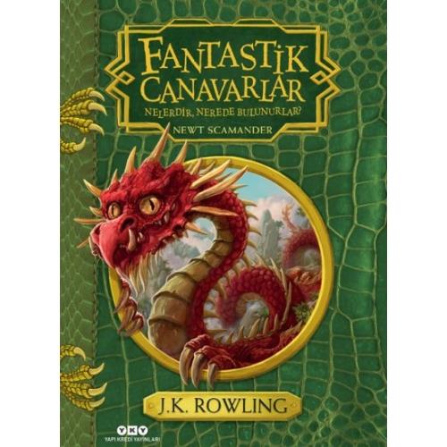 Ciltli Fantastik Canavarlar Nelerdir Nerede Bulunurlar - J.K. Rowling