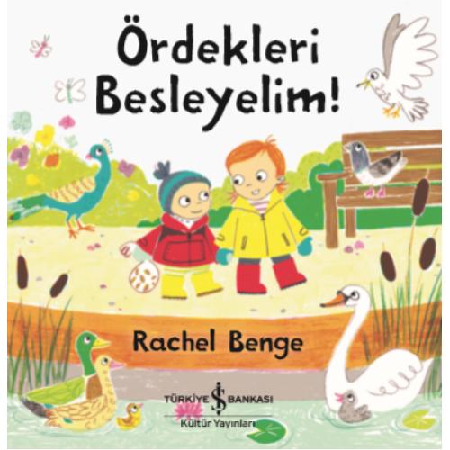Ördekleri Besleyelim - Rachel Benge