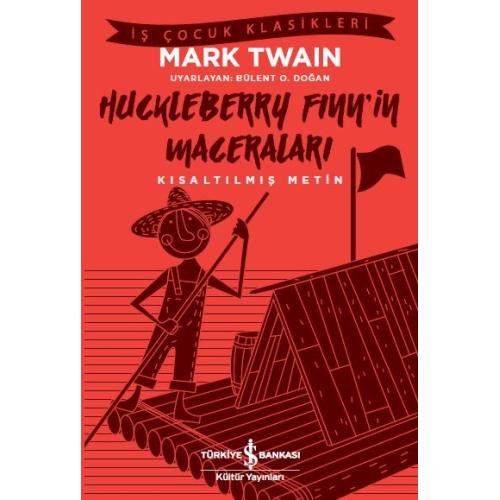 Huckleberry Finn'in Maceraları Kısaltılmış Metin - Mark Twain
