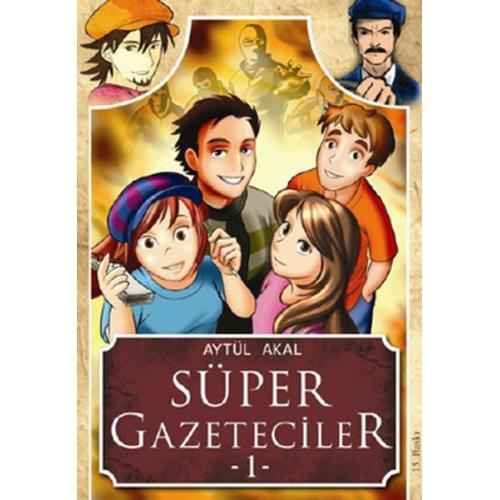 Serüven Süper Gazeteciler 1 Aytül Akal - Tudem Yayınları