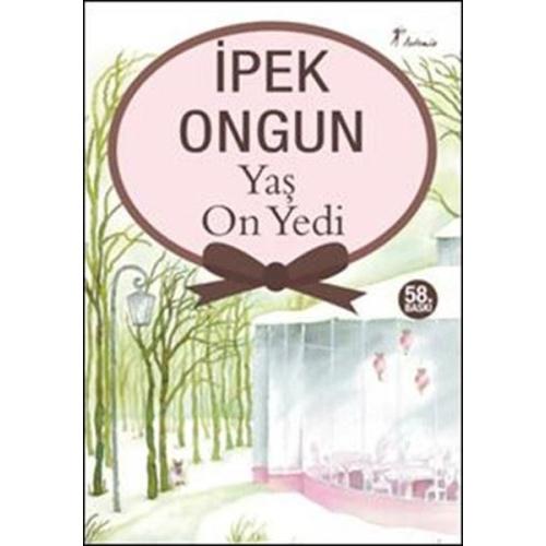 Yaş On Yedi İpek Ongun - Artemis Yayınları
